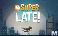 DC Super Hero Girls: Super Late